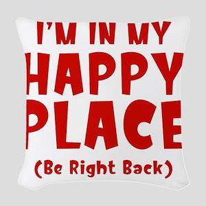 happyPlaceBRB1D Woven Throw Pillow