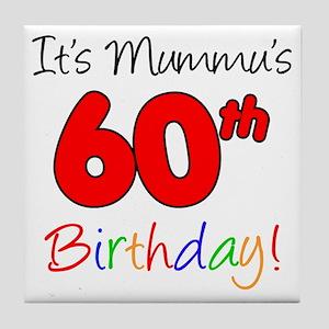 Mummus 60th Birthday Tile Coaster