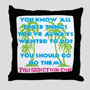 GO DO THEM - ALL Throw Pillow
