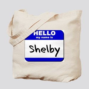 hello my name is shelby Tote Bag
