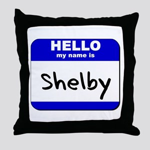 hello my name is shelby  Throw Pillow