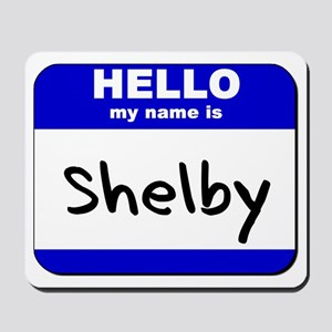 hello my name is shelby  Mousepad