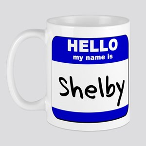 hello my name is shelby  Mug