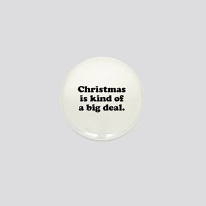 Christmas Is Kind Of A Big Deal Mini Button
