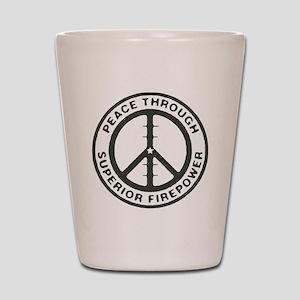 Peace through Superior Firepower Shot Glass