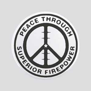 "Peace through Superior Firepower 3.5"" Button"