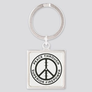 Peace through Superior Firepower Square Keychain