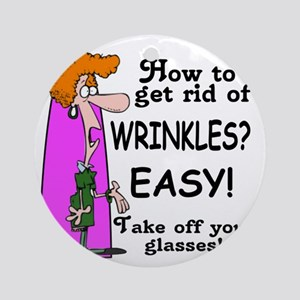 Get Rid of Wrinkles Round Ornament