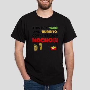 Taco and Burrito Conversation, nachos Dark T-Shirt