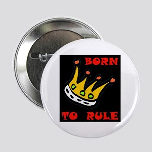 BORN TO RULE Button