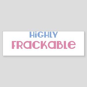 Highly Frackable Pro-Fracking Pro Sticker (Bumper)