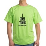 Train / Railroad - Green T-Shirt - I chase Trains