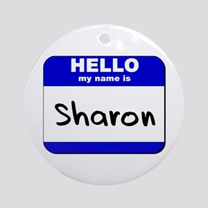hello my name is sharon  Ornament (Round)