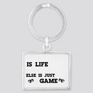 Muay Thai is life Landscape Keychain