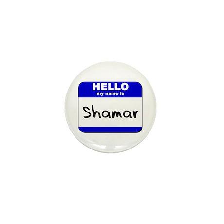 hello my name is shamar Mini Button