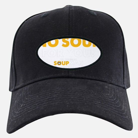 No Soup For You Baseball Hat
