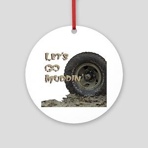 Lets Go Muddin Round Ornament