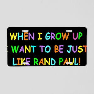 rand paul when i grow up da Aluminum License Plate