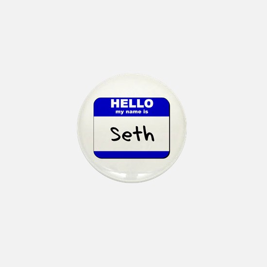 hello my name is seth Mini Button