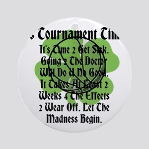 It's Tournament Time! Going To The  Round Ornament