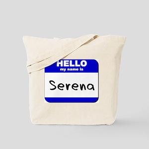 hello my name is serena Tote Bag