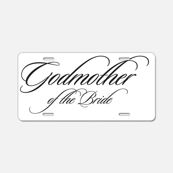 Godmother of the Bride Blac Aluminum License Plate