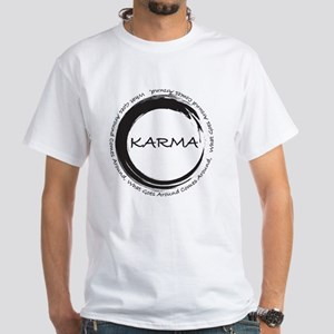 Karma, What goes around comes aro White T-Shirt
