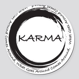 Karma, What goes around comes aro Round Car Magnet