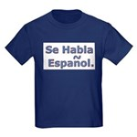 Se Habla Espanol. Kids Dark T-Shirt