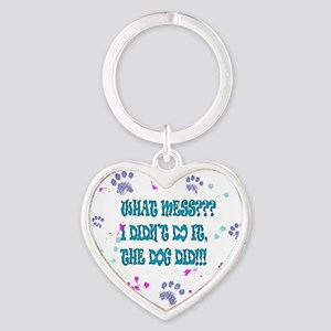 what mess? the dog did it! Heart Keychain