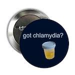 "Got Chlamydia? 2.25"" Button (10 pack)"