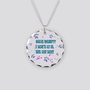 what mess? the dog did it! Necklace Circle Charm