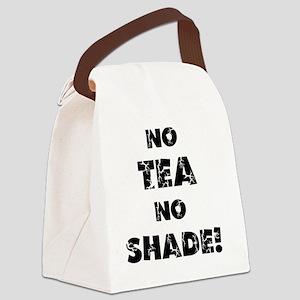 No Tea, No Shade Canvas Lunch Bag