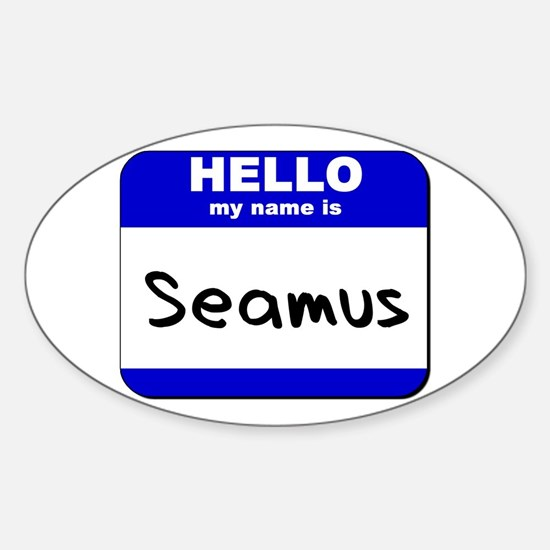 hello my name is seamus Oval Decal
