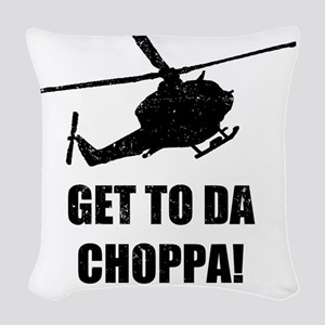 Get To The Choppa Woven Throw Pillow