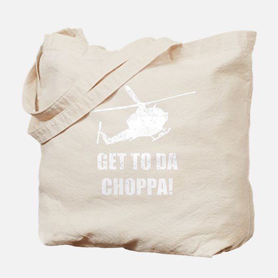 Get To The Choppa Tote Bag