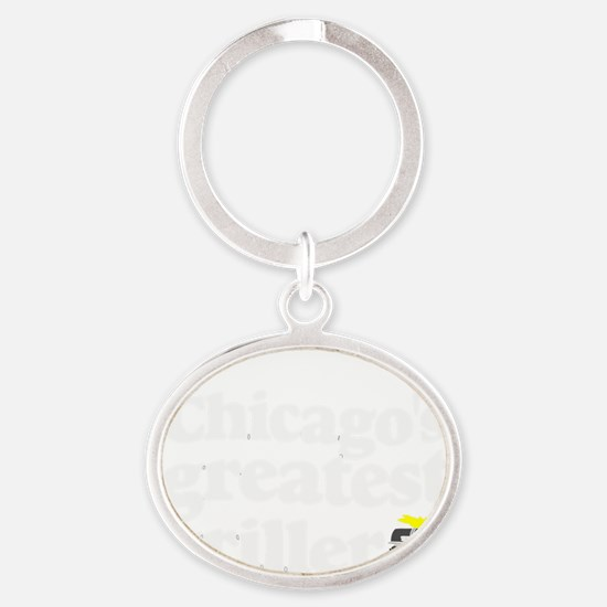 Chicagos greatest griller Oval Keychain