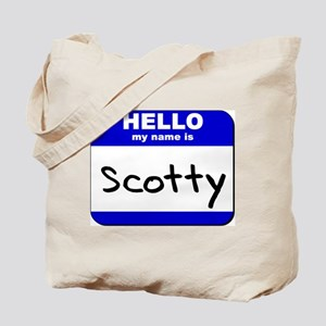 hello my name is scotty Tote Bag