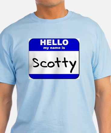 hello my name is scotty T-Shirt