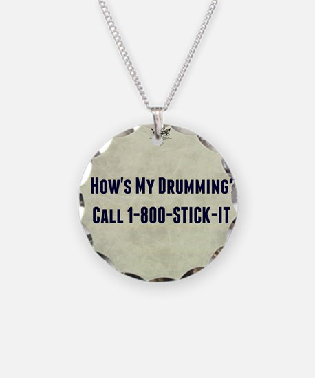 Hows My Drumming Call 1-800- Necklace