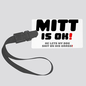 MITT  IS OK - HE LETS MY DOG SHI Large Luggage Tag