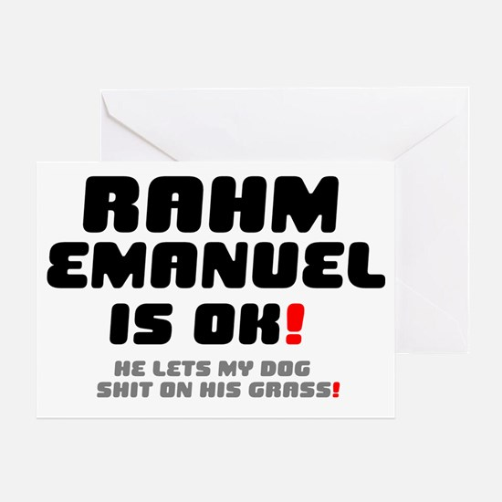RAHM EMANUEL IS OK - HE LETS MY DOG  Greeting Card