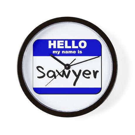 hello my name is sawyer Wall Clock