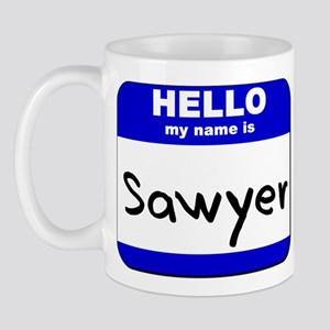 hello my name is sawyer  Mug
