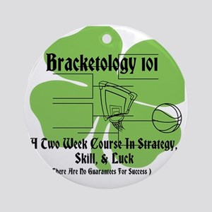 Bracketology 101 A Two Week Course  Round Ornament