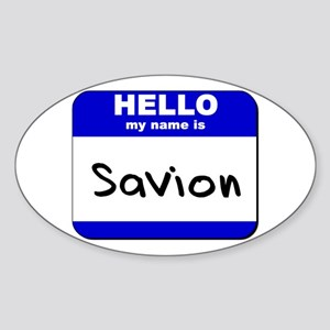 hello my name is savion Oval Sticker