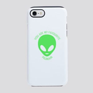 Aliens. You are my favourite h iPhone 7 Tough Case