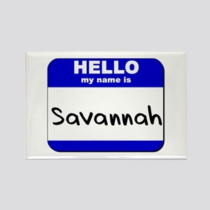 hello my name is savannah Rectangle Magnet