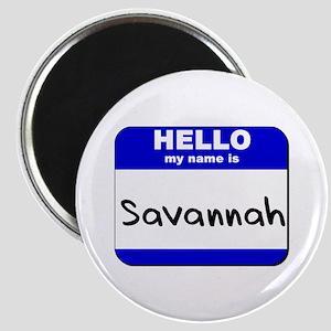 hello my name is savannah Magnet