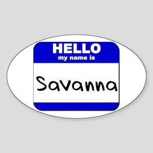 hello my name is savanna Oval Sticker